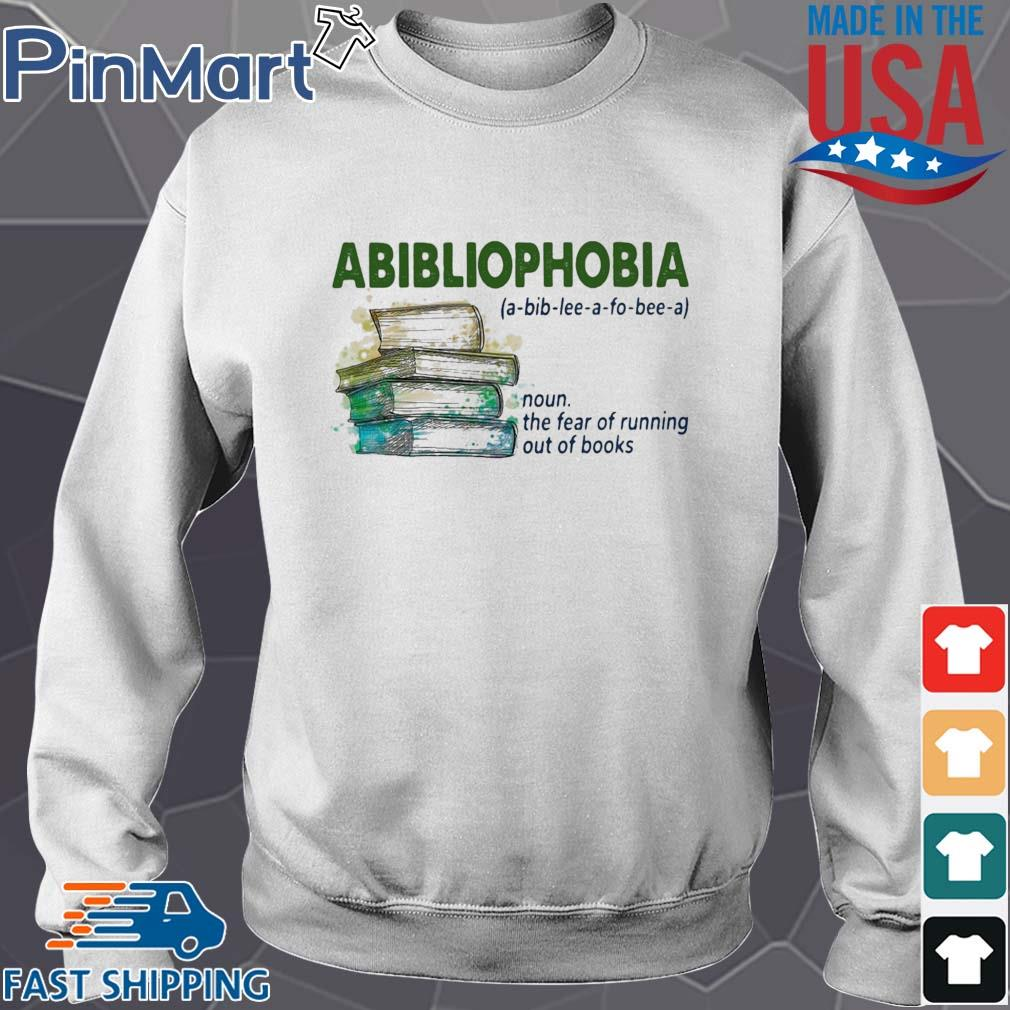 Abibliophobia noun the fear of running out of books s Sweater trang