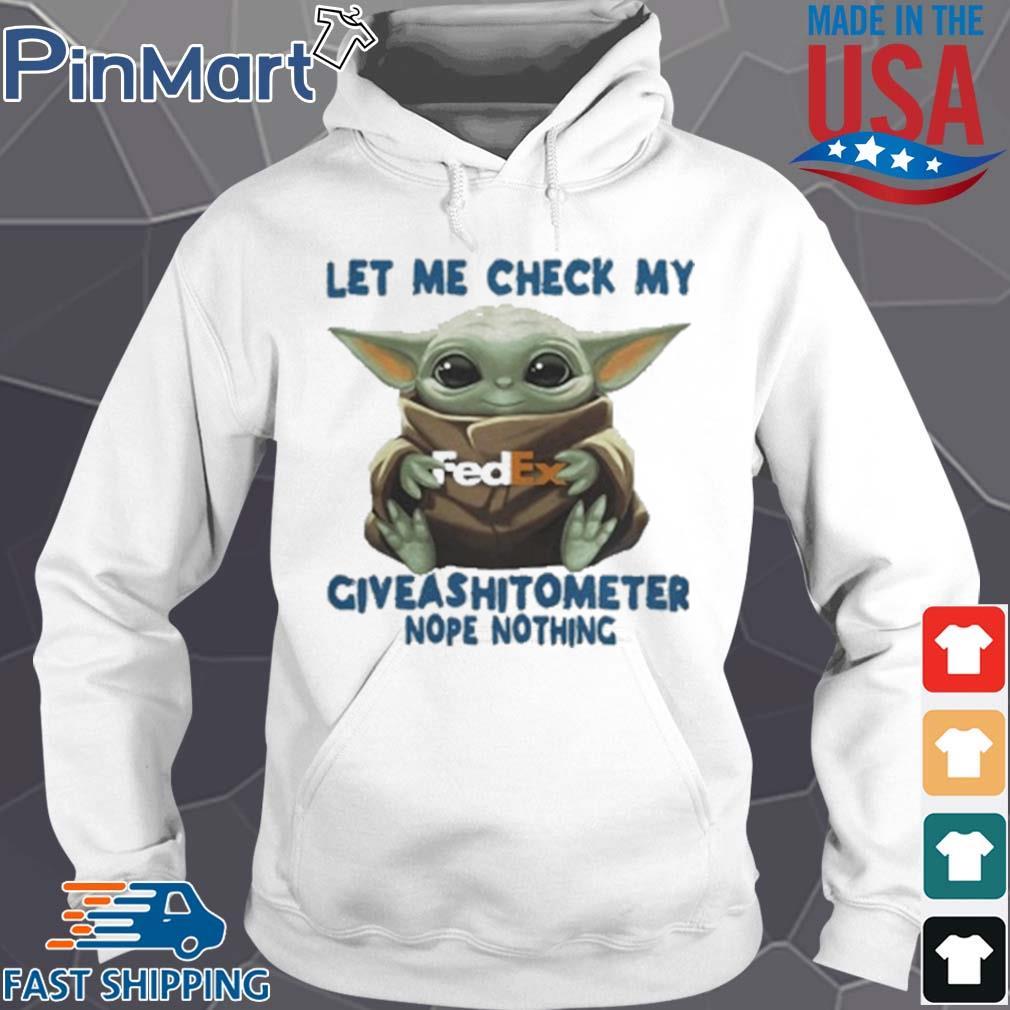 Baby Yoda Hug Fedex Let Me Check My Giveashitometer Nope Nothing T-Shirt Hoodie trang