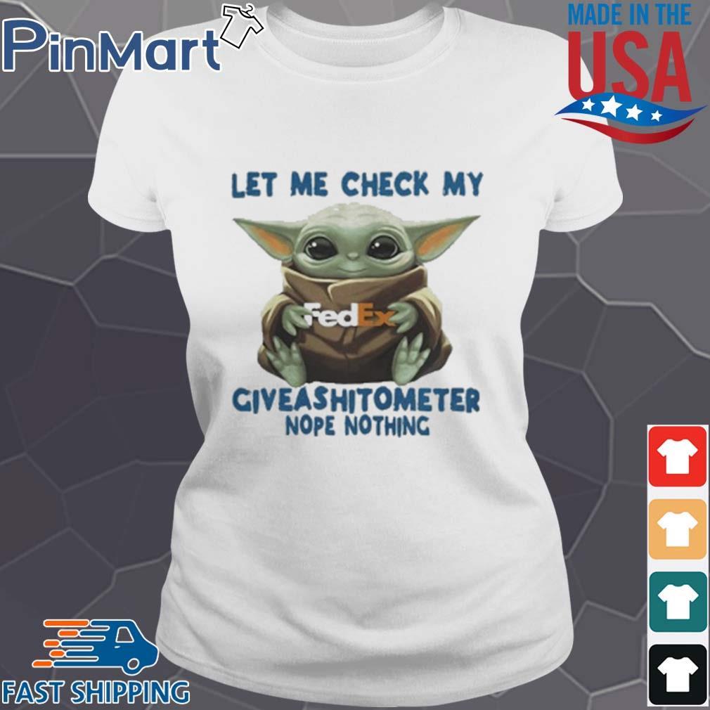 Baby Yoda Hug Fedex Let Me Check My Giveashitometer Nope Nothing T-Shirt Ladies trang