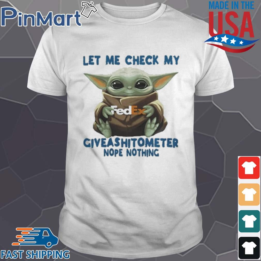 Baby Yoda Hug Fedex Let Me Check My Giveashitometer Nope Nothing T-Shirt