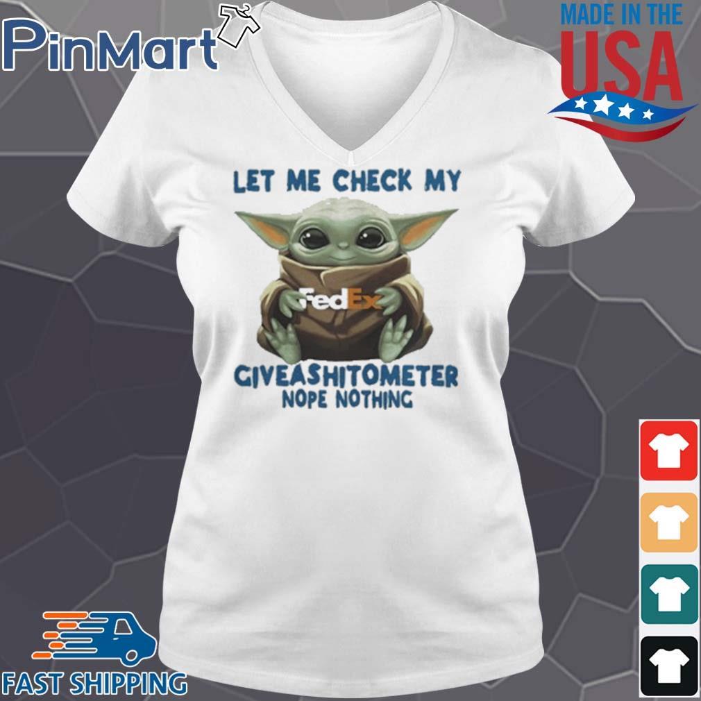 Baby Yoda Hug Fedex Let Me Check My Giveashitometer Nope Nothing T-Shirt V-neck trang