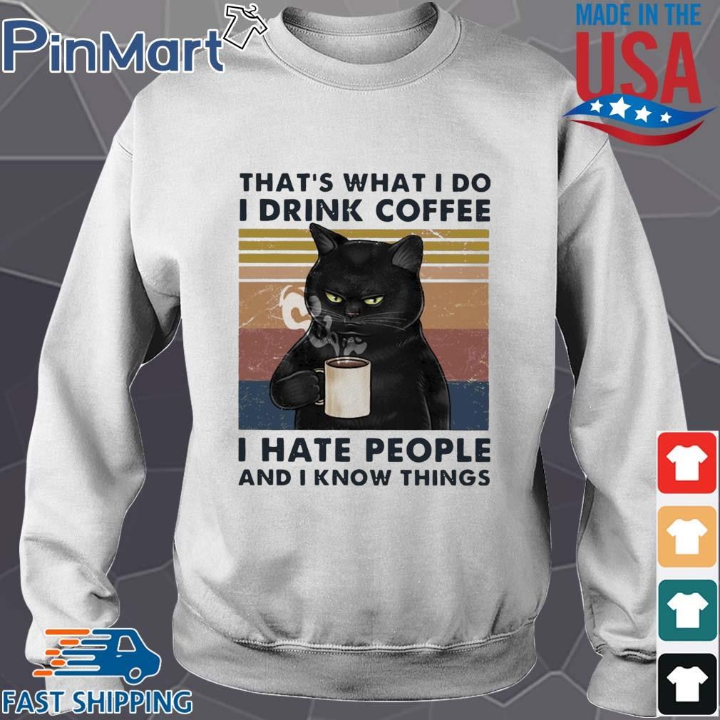 Black cat that's what I do I drink coffee I hate people and I know things vintage s Sweater trang