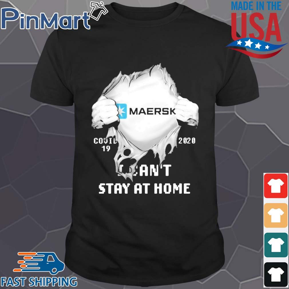 Blood insides maersk covid-19 2020 i can't stay at home shirt