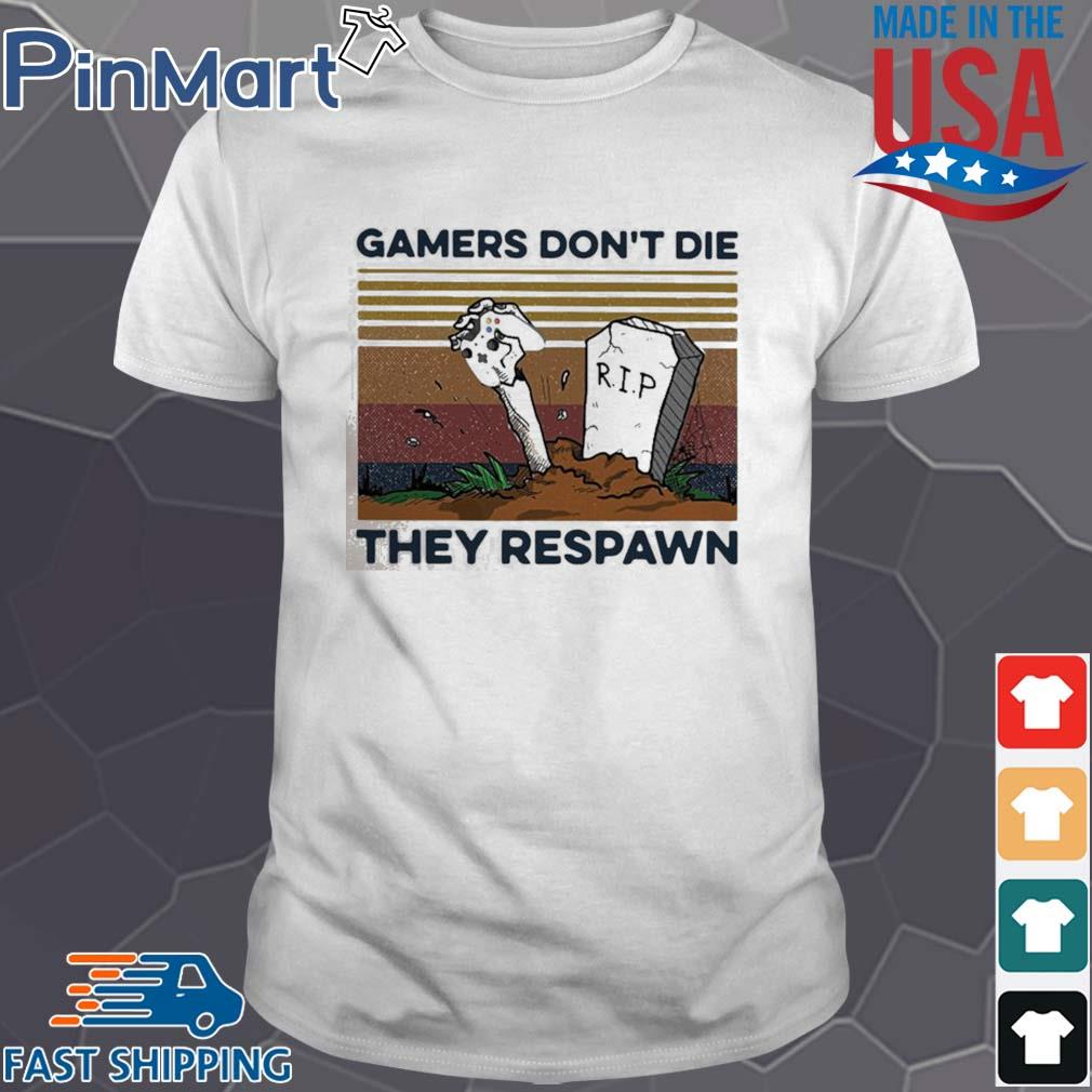 Gamers Don't Die They Respawn Vintage shirt
