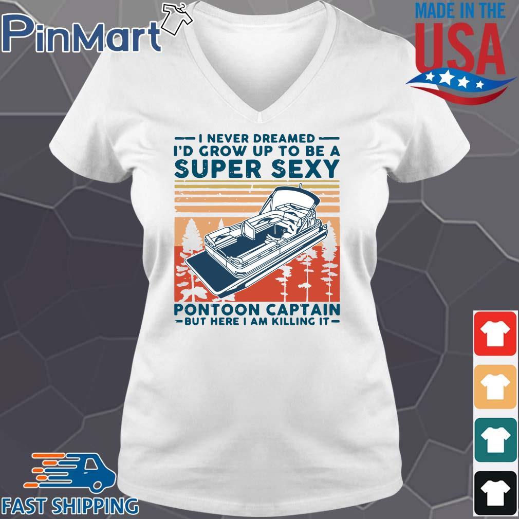 I never dreamed I'd grow up to be a super sexy pontoon captain vintage s V-neck trang