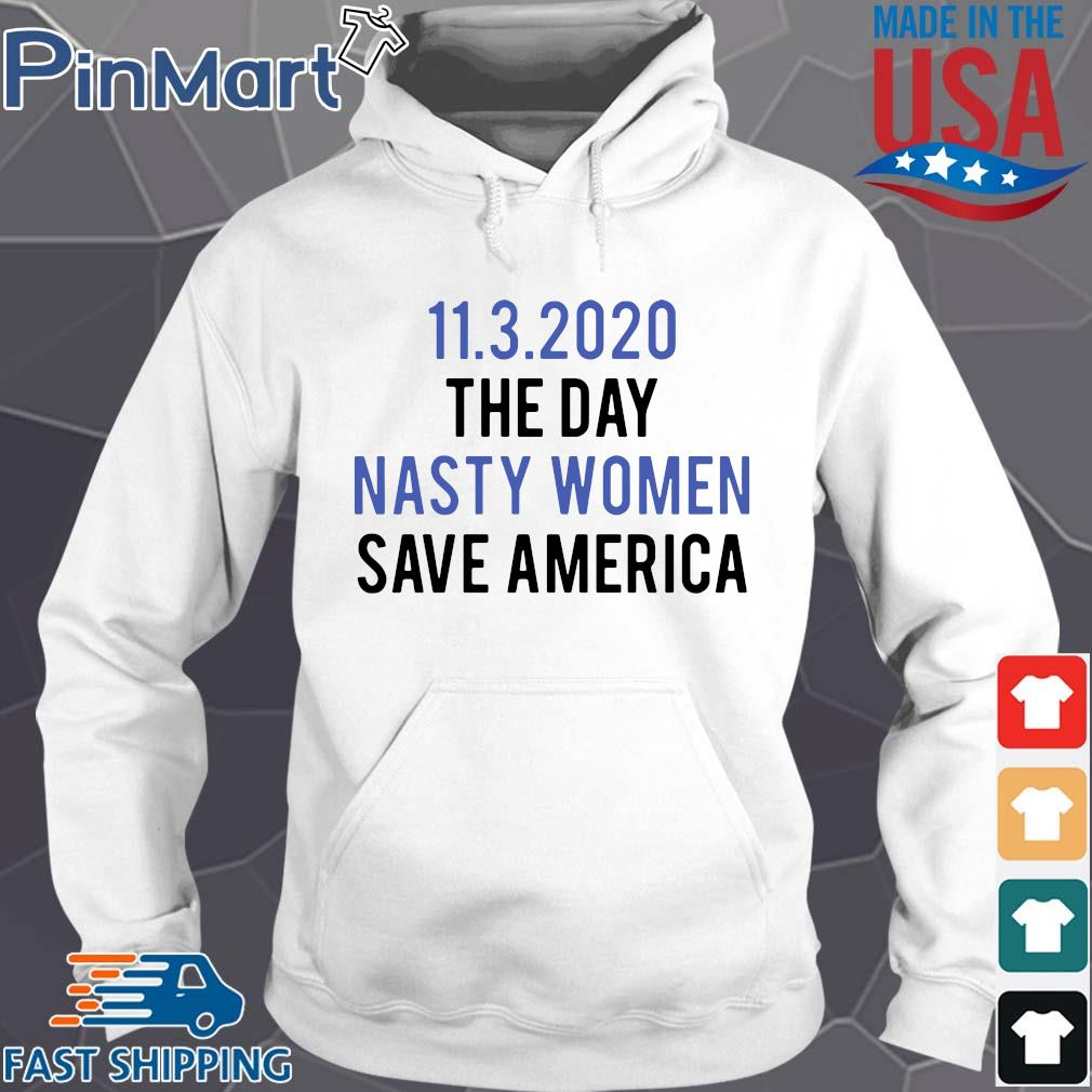 11 3 2020 the day nasty women save America s Hoodie trang