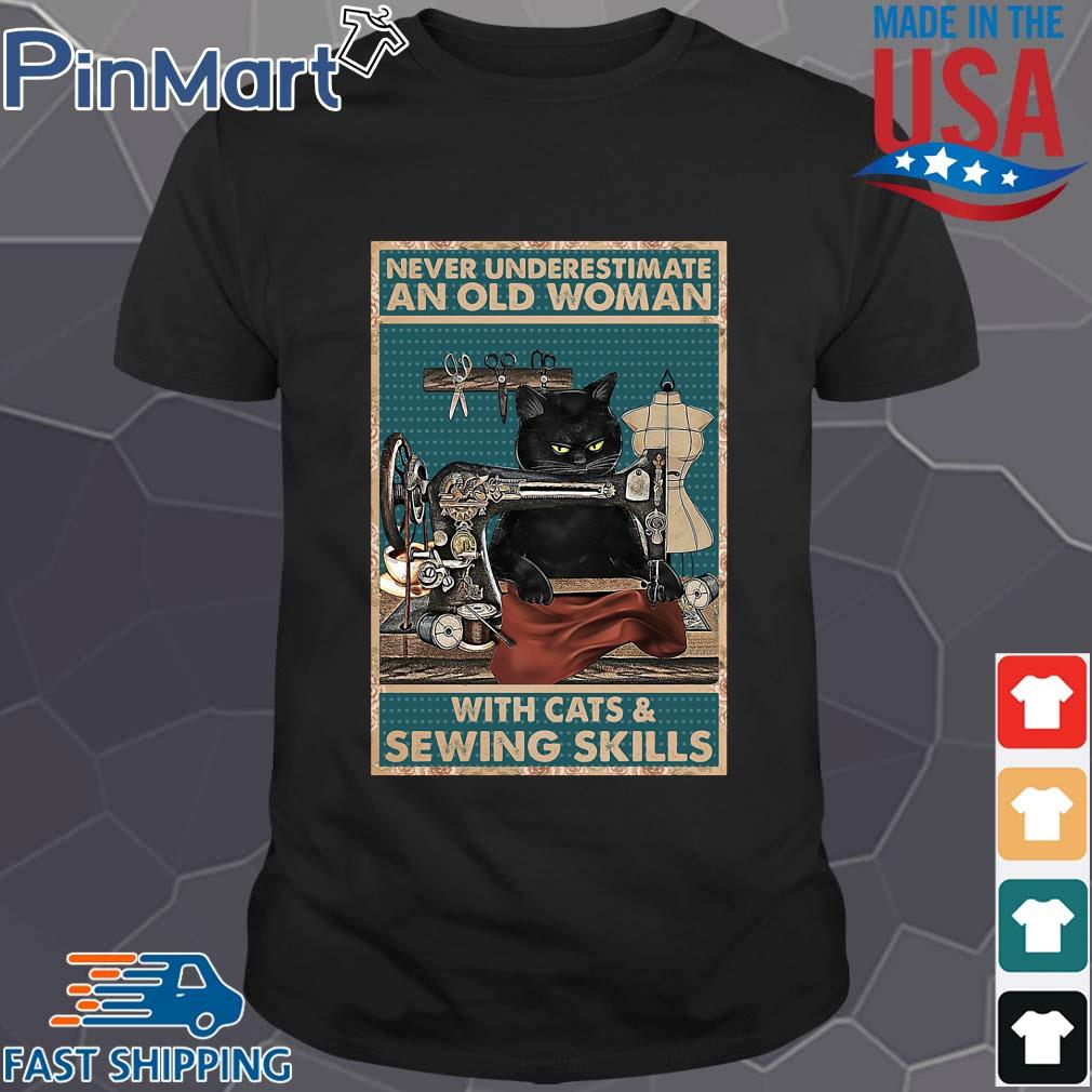Black cat never underestimate an old woman with cats and sewing skills shirt