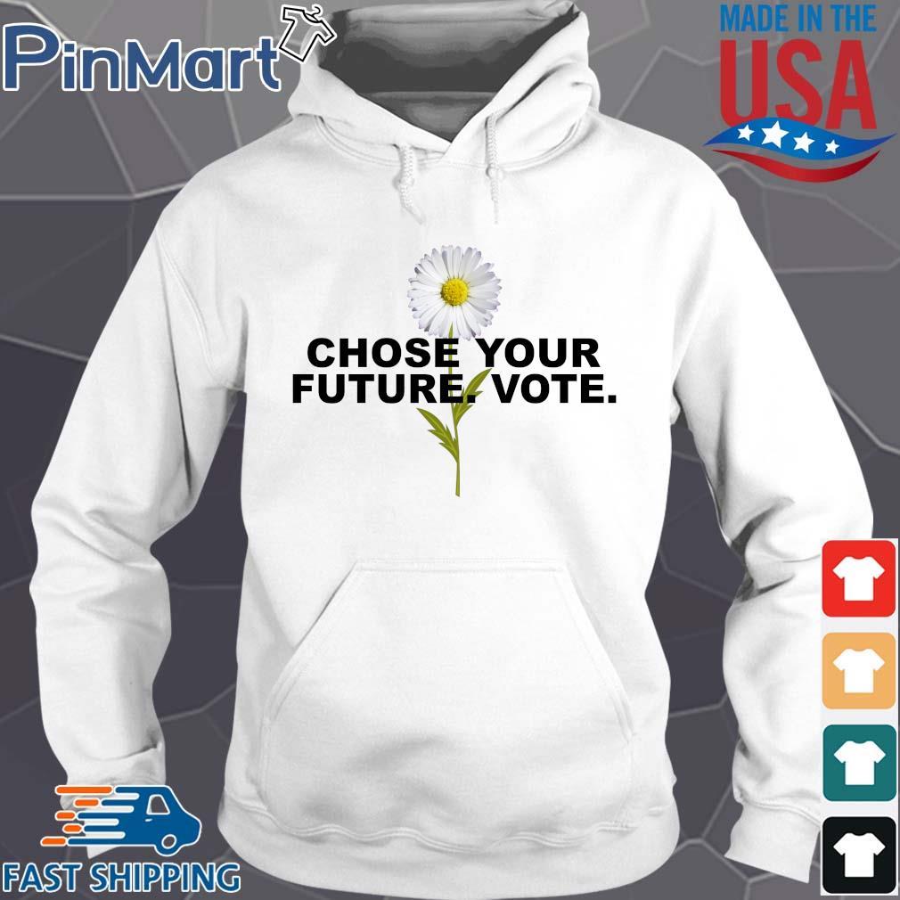 Choose your future vote chrysanthemum flowers s Hoodie trang