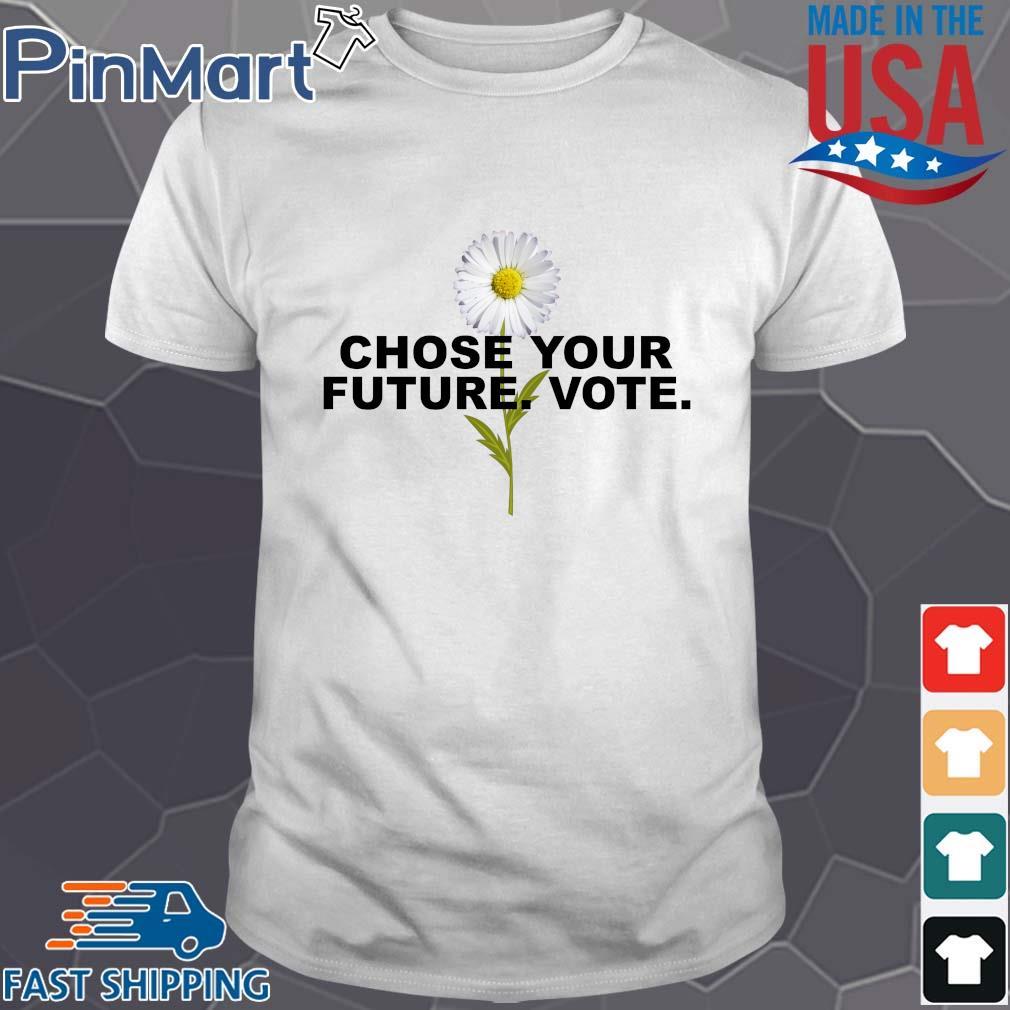 Choose your future vote chrysanthemum flowers shirt