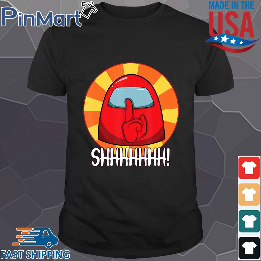 Cool Among Us Crewmate or Impostor SHHHHHH tee shirt
