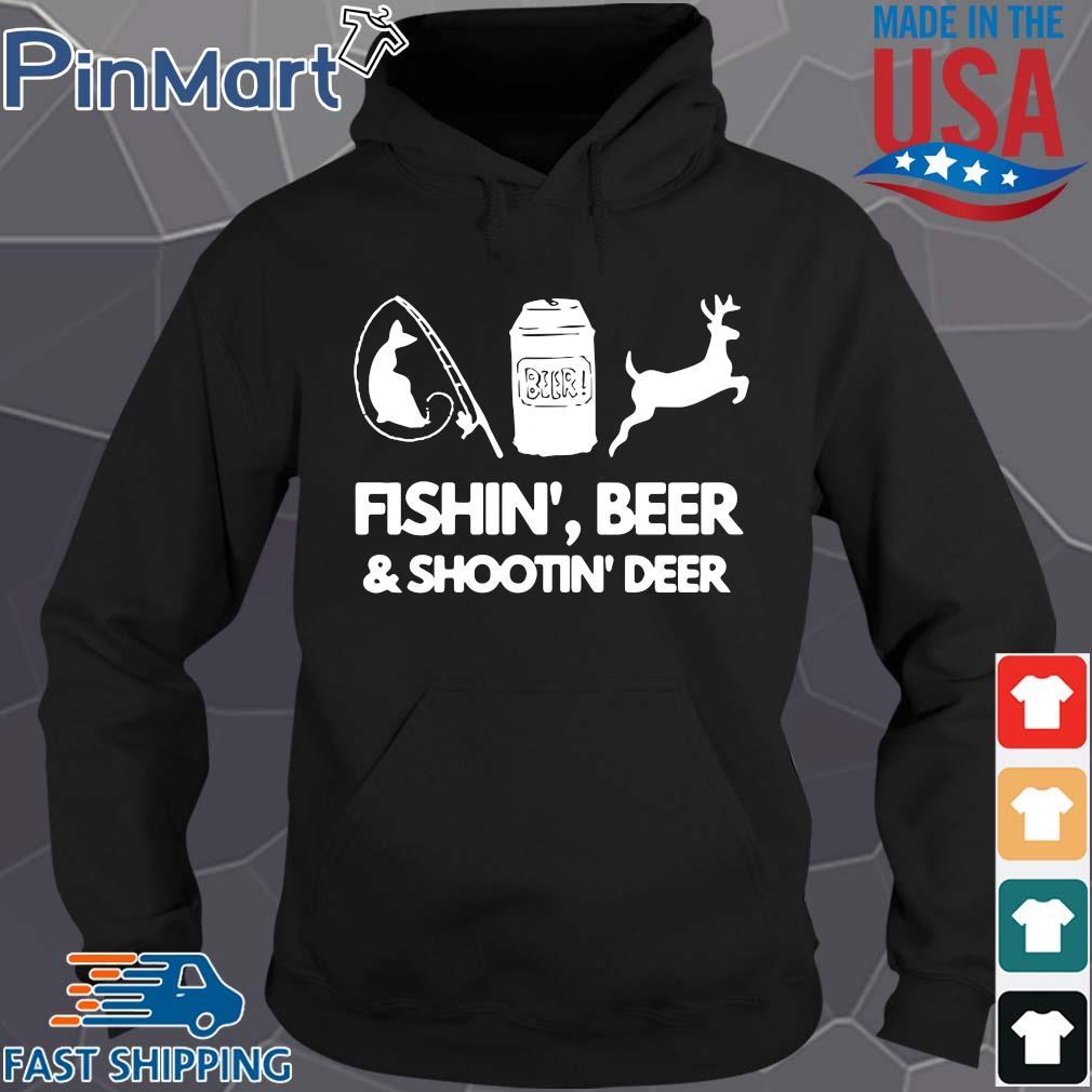 Fishin' beer and shootin' deer 2020 s Hoodie den