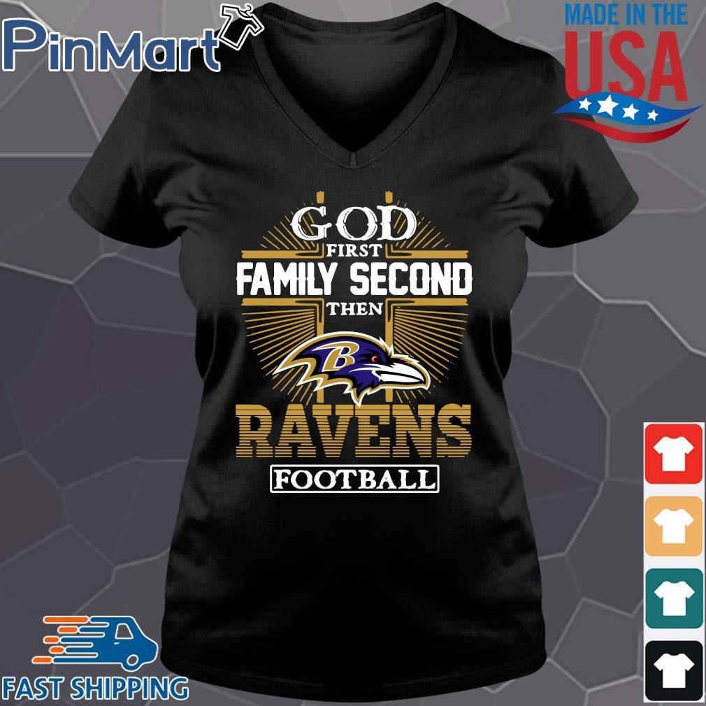 God first family second then Baltimore Ravens football s Vneck den