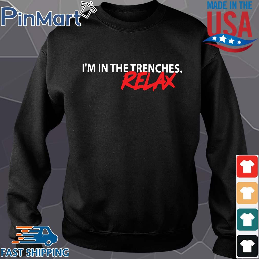I'm in the trenches relax s Sweater den