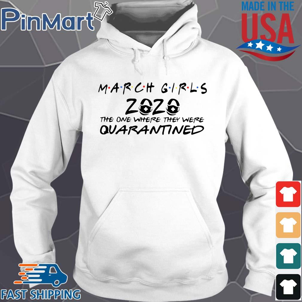 March girls 2020 the one where they were quarantined s Hoodie trang