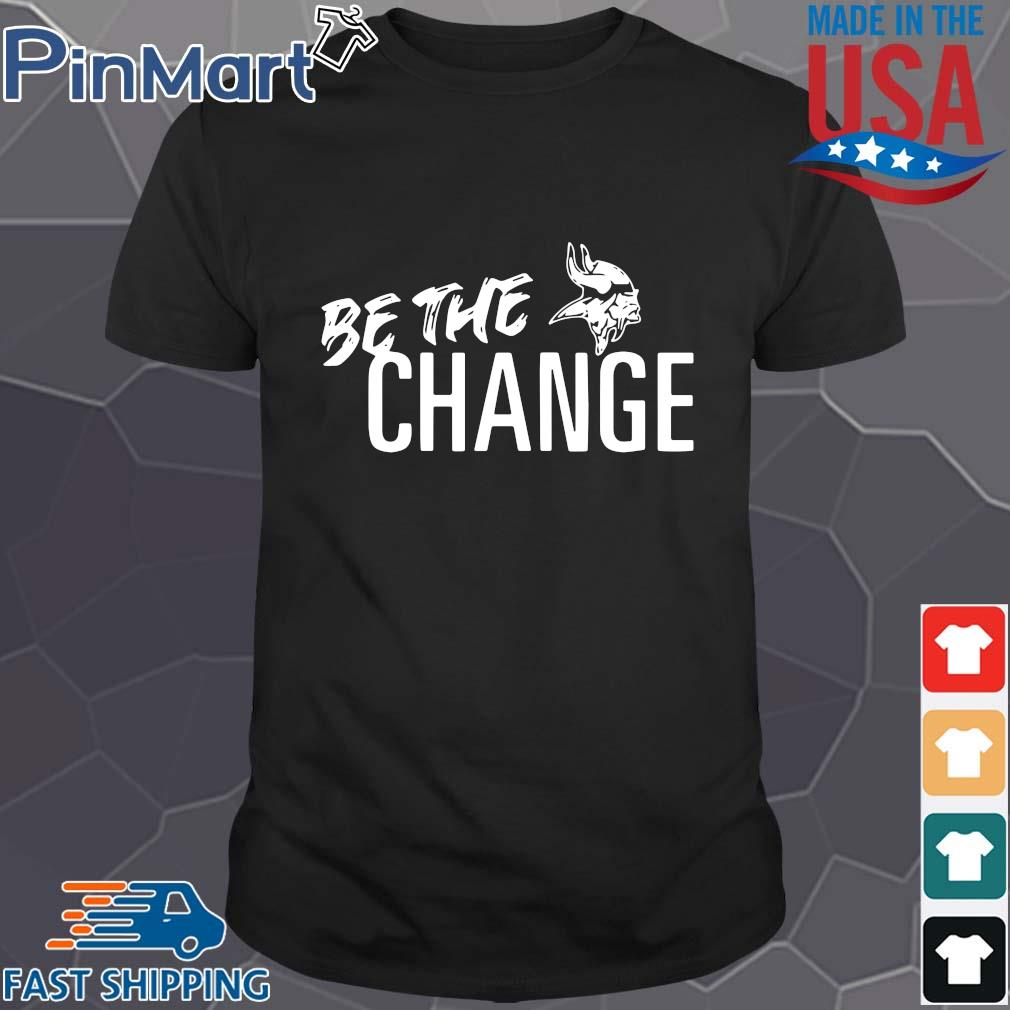 Minnesota Vikings be the change shirt