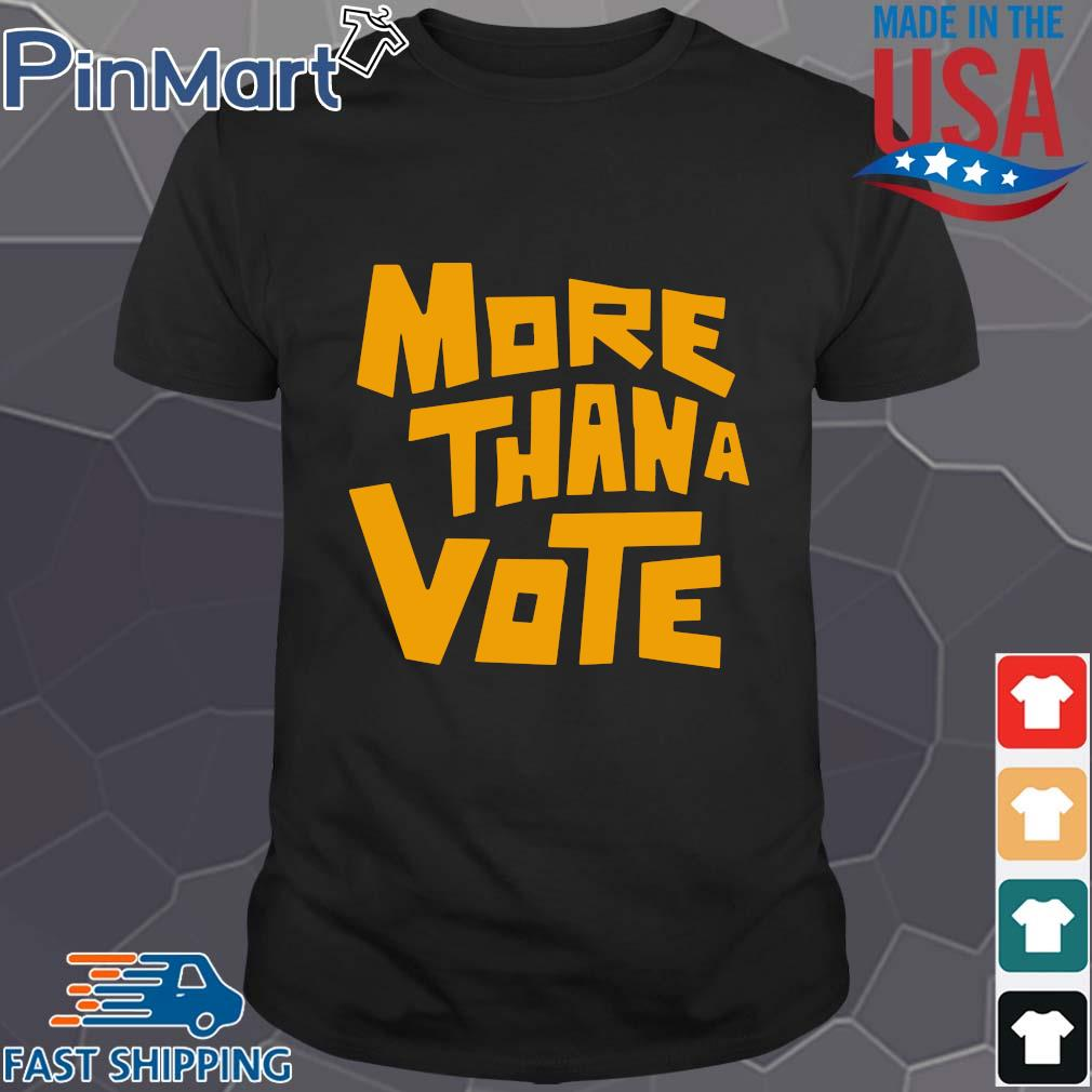 More than a vote shirt
