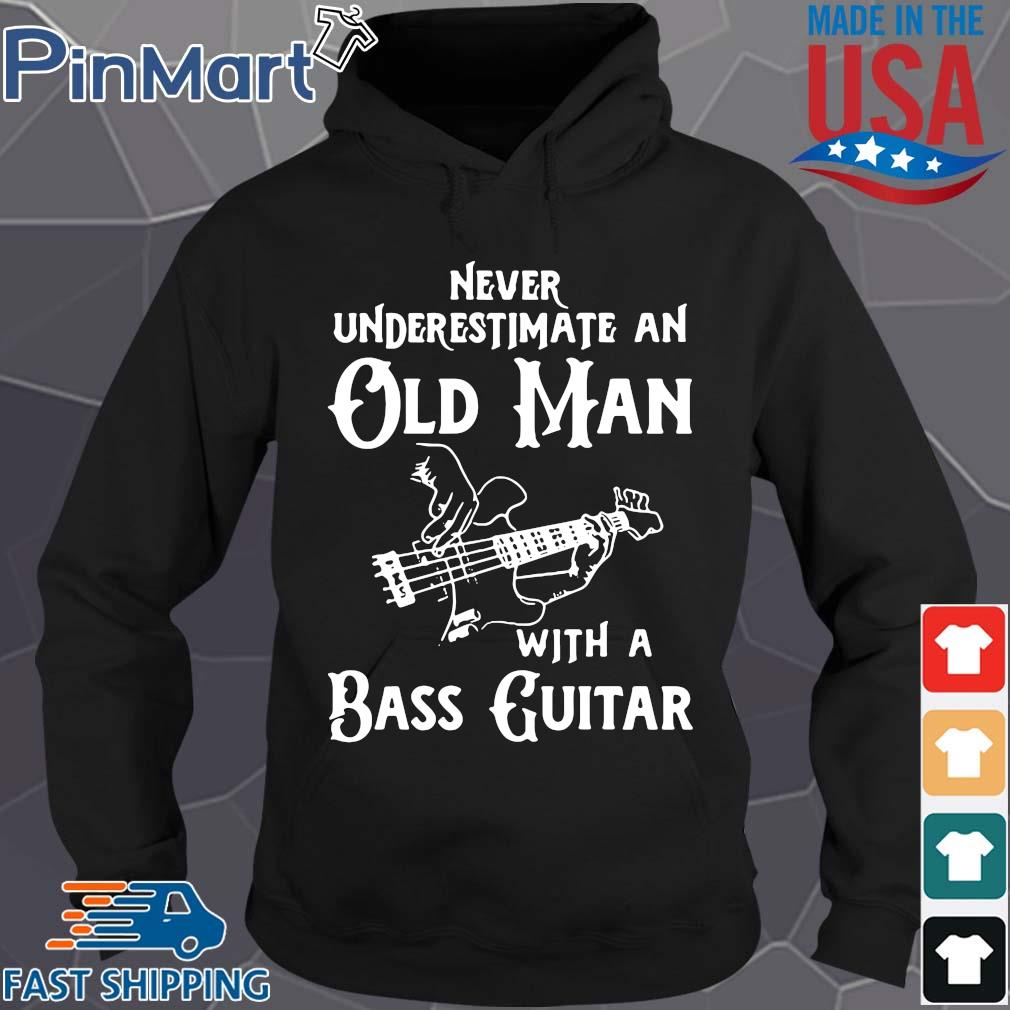 Never underestimate an old man with a bass guitar s Hoodie den
