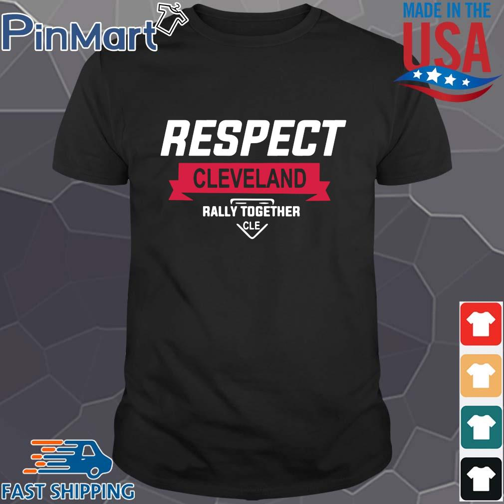 Respect Cleveland rally together shirt
