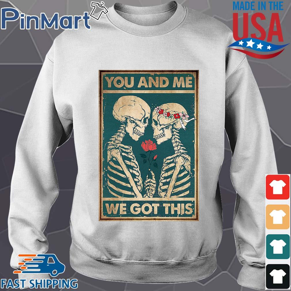 Skeleton you and Me we got this s Sweater trang