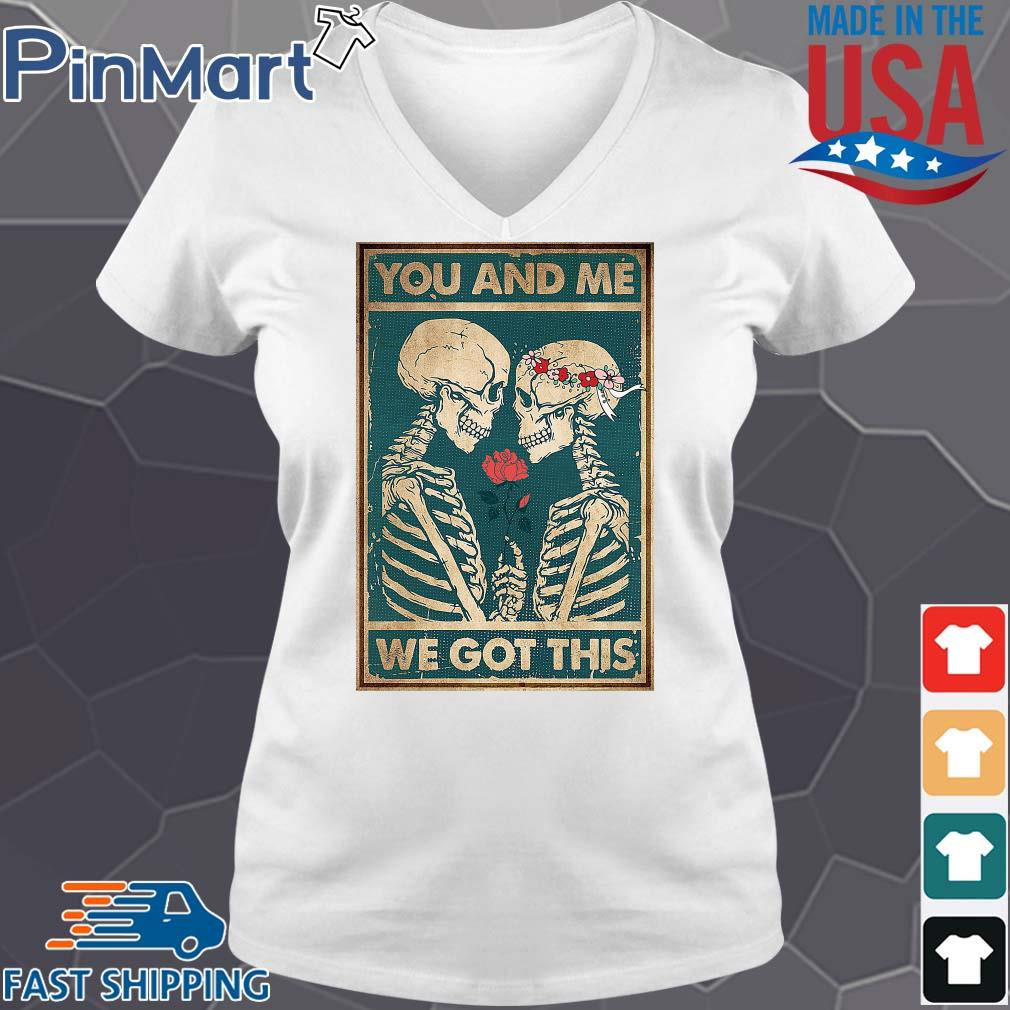 Skeleton you and Me we got this s V-neck trang