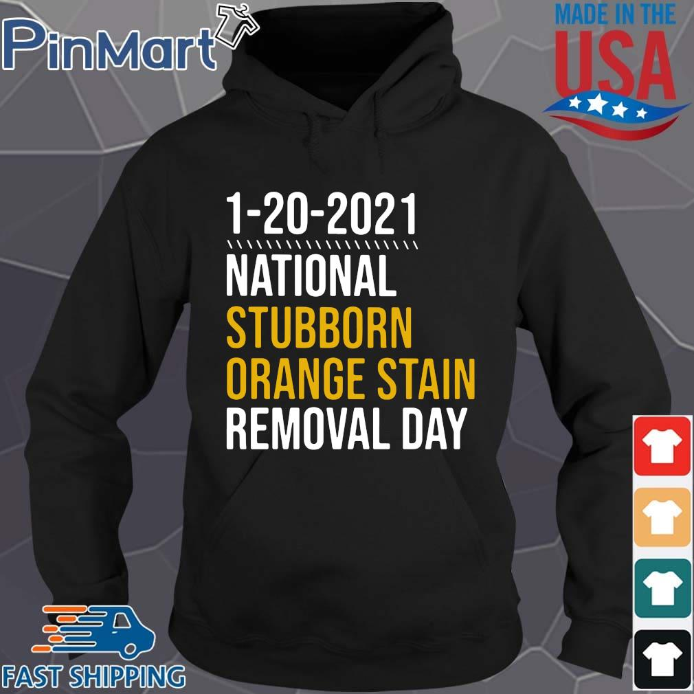 1 20 2021 national stubborn orange stain removal day s Hoodie den